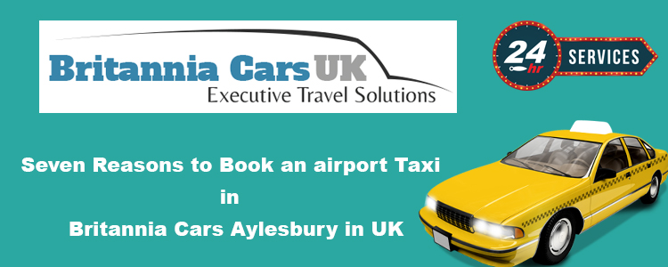 Seven Reasons To Book An Airport Taxi In Britannia Cars