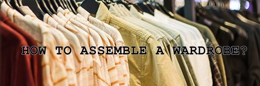 How to Assemble a Wardrobe