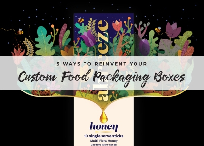 Your Custom Food Packaging Boxes - 5 Ways to Reinvent